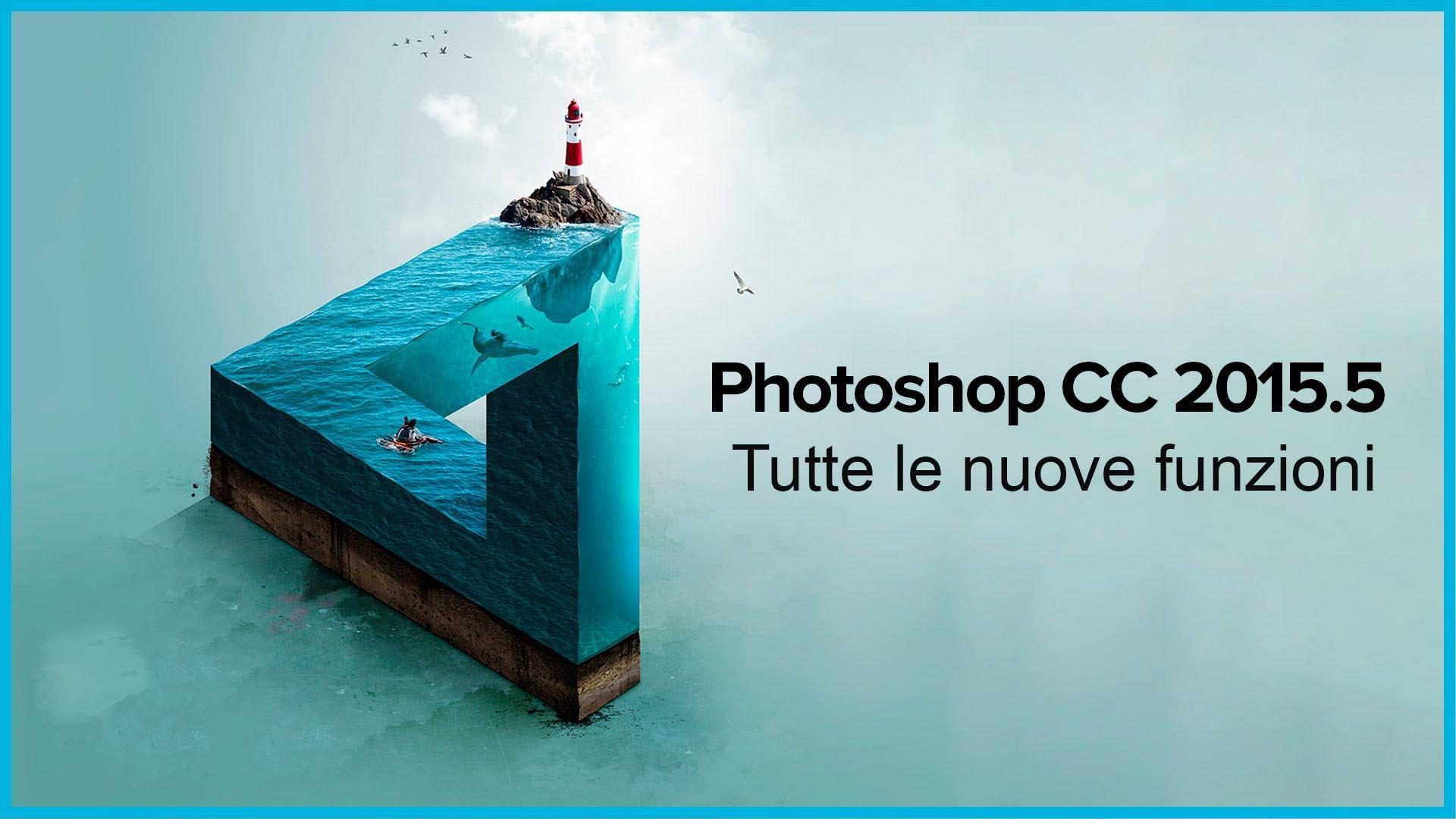 Photoshop cc, aggiornamento adobe, novità photoshop