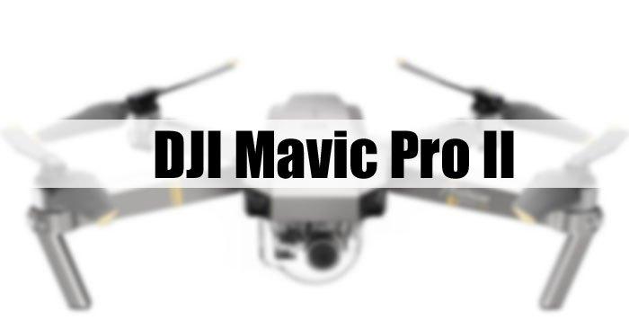 DJI Mavic Pro II